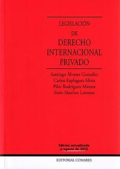 Legislación de derecho internacional privado / edición preparada por Santiago Alvarez González ... [et al.]
