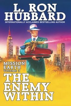 Enemy Within, The: Mission Earth Volume 3 by L. Ron Hubbard https://www.amazon.com/dp/1619861763/ref=cm_sw_r_pi_dp_x_b8ybAb4TZNKYP