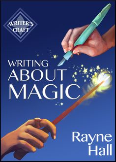 #Writing About Magic By Rayne Hall - Do you write #fantasy_fiction? This book is a resource for authors. Crammed with information, tips, and plot ideas, it helps you create stories about magic and magicians which are believable and exciting.