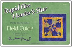 Field Guide:Book for Petite Hunter's Star Template; Yardage and Cutting for Dozens of Quilts