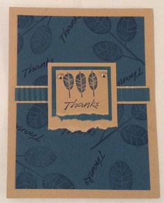 Entered in simonsaysstampblog.com Wednesday Fathers' Day Challenge.  Stamped leaves and text on dark blue paper with blue and black ink. Crimped a scrap of same color that was glued to tan. Stamped leaves and text on tan, attached to torn blue, attached to tan torn piece. Added 2 brads, attached all together.