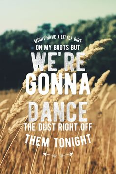Country music song quotes and lyrics. Country Music Quotes, Country Music Lyrics, Country Songs, Country Life, Country Playlist, Country Girls, Lyric Shirts, Concert Shirts, Country Girl Problems