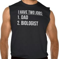Two Jobs Dad And Biologist Sleeveless Tee Tank Tops