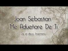 Joan Sebastian - Me Adueñare De Ti (Con Letra)