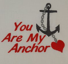 You are my Anchor Digital Embroidery by EmbroideryDesignsBRN Anchor, Embroidery Designs, Nautical, Stitch, Sewing, Digital, Navy Marine, Full Stop, Dressmaking