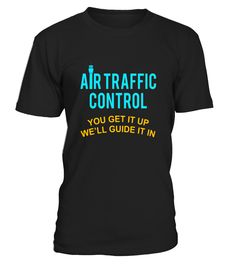 ATC - you get it up, we'll guide it in T-Shirt  AirlinePilot#tshirt#tee#gift#holiday#art#design#designer#tshirtformen#tshirtforwomen#besttshirt#funnytshirt#age#name#october#november#december#happy#grandparent#blackFriday#family#thanksgiving#birthday#image#photo#ideas#sweetshirt#bestfriend#nurse#winter#america#american#lovely#unisex#sexy#veteran#cooldesign#mug#mugs#awesome#holiday#season#cuteshirt