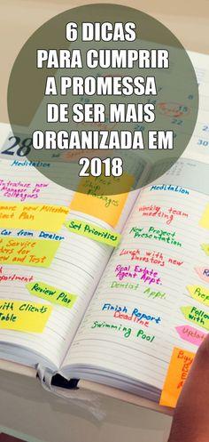 6 dicas para cumprir a promessa de ser mais organizada em 2018 Conversamos com especialistas para saber como acabar de vez com a sua bagunça