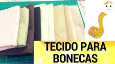 TIPOS DE TECIDO PARA CORPO DE BONECAS DRICA TV