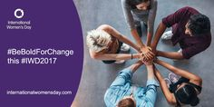 International Women's Day (IWD) is March 8 and the 2017 campaign theme is Be Bold For Change. Celebrate the social, economic, cultural and political achievement of women