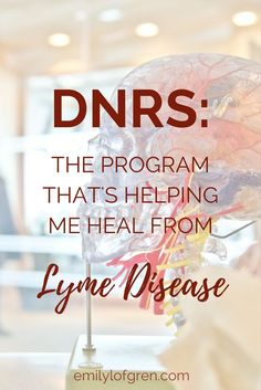 Dynamic Neural Retraining System is helping me heal from Lyme Disease