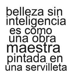Belleza sin Inteligencia..