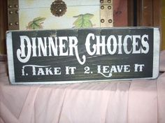 Dinner Choices 1. Take It 2. Leave it Funny by ShabtownSigns, $13.45