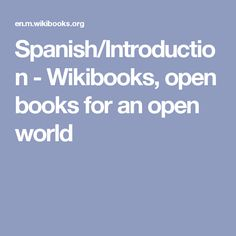 Spanish/Introduction - Wikibooks, open books for an open world