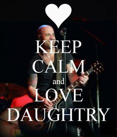 Keep Calm And Love Daughtry