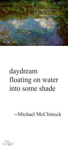 "Haiku poem: daydream -- by Michael McClintock. Painting ""Waterlilies"" by Monet."