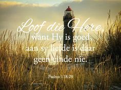 Sy liefde sal vir ewig duur Afrikaans, Bible Scriptures, Psalms, Prayers, Spirituality, Neon Signs, Quotes, Light House, Movie Posters