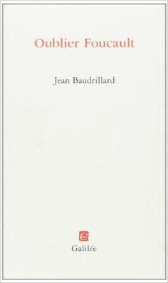 Oublier Foucault: Amazon.fr: Jean Baudrillard: Livres