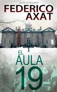 El aula 19 de Federico Axat I Love Reading, Kindle, Book Worms, My Books, Spanish, Lyrics, Fiction, My Love, Book Covers