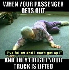 Memes~ WHEN YOUR PASSENGER GETS OUT.... | Click pic to see This Weeks Top 10 Diesel Truck Memes! www.DieselTees.com #truckmemes #memes #dieseltees #Wheel #Tire Packages @ WHEEL HERO http://www.wheelhero.com/rims-and-tires