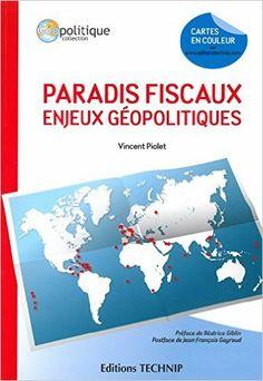 Amazon.fr - Paradis Fiscaux Enjeux Geopolitiques - Piolet Vincent - Livres