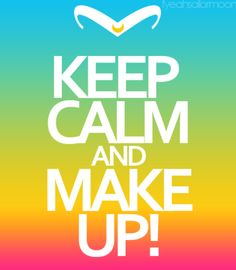 Keep Calm Quotes | colorful, girlie, keep calm, make up, text - image #105930 on Favim ...