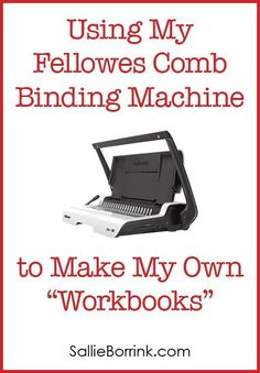 """I love using my Fellowes Comb Binding Machine to make my own """"workbooks"""" or """"study books"""" for our learning times. In my post I give suggestions for how to do this."""