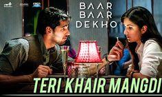 Teri Khair Mangdi - Baar Baar Dekho (2016) in MP4(HD, Normal) and 3GP Bollywood Video