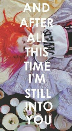 Paramore lyrics , Still Into You. I was singing this over and over last night cx Music Is My Escape, Music Love, Music Is Life, Love Songs, Good Music, Paramore Lyrics, Music Lyrics, Lyric Art, Paramore Hayley Williams
