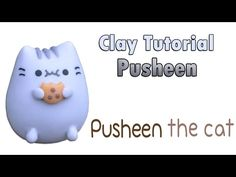 Tutorial Pusheen el gato en Plastilina | Pusheen the cat Clay Tutorial - YouTube
