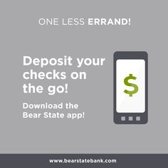 One Less Errandu2014deposit Checks On The Go! Download The Bear State App Today