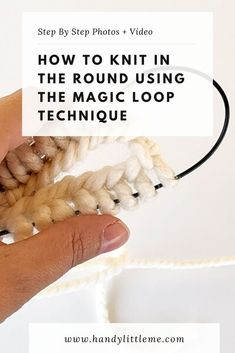 Learn how to knit in the round using the magic loop knitting technique. You will learn through step by step photographs and a video tutorial. Knit Stitches For Beginners, Knitting Basics, Knitting Stiches, Knitting Needles, Knitting Projects, Knitting Patterns, Knitting Tutorials, Start Knitting, Easy Knitting
