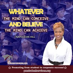 Whatever the mind can conceive and believe the mind can achieve. pmstudentservices.org