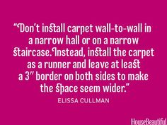 A runner in a narrow hall can make the space feel wider. #decorating #rugs #quotes