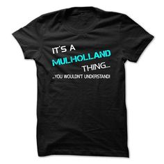 Cool Its A MULHOLLAND Thing - You Wouldnt Understand! T shirts