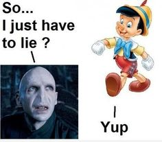 Voldemort wants a nose xD Pinocchio Disney meets Harry Potter