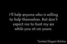 People need to help themselves and stop making excuses.