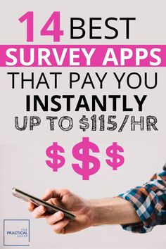 Use your smart phone to make you money! Here is a list of 14 best & easy survey apps to earn cash now and make extra to pay off debt, save or spend! Read personal stories of people generating some serious cash. Boost your income today and checkout these awesome Survey Apps! #thepracticalsaver