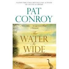 Want to Read: A book you own but have never read: The Water Is Wide: A Memoir by Pat Conroy. Rest in peace, Pat Conroy--you will be missed. I Love Books, Great Books, Books To Read, My Books, The Great Santini, The Prince Of Tides, The Water Is Wide, Thing 1, Down South