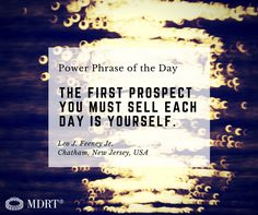 The first prospect you must sell each day is yourself. Insurance Quotes, Life Insurance, Phrase Of The Day, Work Success, You Must, The One, Inspirational, Business, Inspiration