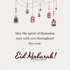 Eid Mubarak - May the spirit of Ramadan stay with you throughout the year! Best Ramadan Quotes, Eid Quotes, Best Islamic Quotes, Islamic Inspirational Quotes, Muslim Quotes, Quran Quotes, Motivational Quotes, Arabic Quotes, Qoutes