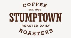 Stumptown Coffee Roasters highest quality fresh roasted coffee; learn to brew, subscribe, or visit us in Portland, Seattle, New York and Los Angeles.