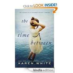 The Time Between: Karen White: Amazon.com: Kindle Store