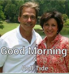 Good morning to all Bama Fans...Roll Tide!