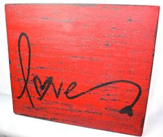 Red love Wall Hanging Art, distressed red on black, hand painted, salvaged wood, 9.25 x 10.75 inches. $12.00, via Etsy.