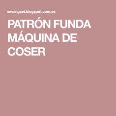 PATRÓN FUNDA MÁQUINA DE COSER