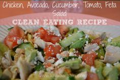 Clean Eating Recipe: Chicken, Avocado, Cucumber, Tomato Salad - This looks perfect for a quick and healthy lunch! Minus the feta! Lunch Recipes, Whole Food Recipes, Salad Recipes, Cooking Recipes, Healthy Recipes, Fennel Recipes, Recipies, Easy Clean Eating Recipes, Eating Clean