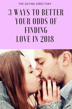 3 Ways To Better Your Odds Of Finding Love in 2018 - The Dating Directory Healthy Relationship Tips, Relationship Blogs, Healthy Relationships, Better Relationship, Marriage Romance, Marriage Advice, Dating Advice, Biblical Marriage, Dating Blog