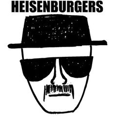 "breaking bad party ideas - Had this sign to go with our ""Heisenburgers"" for our Breaking Bad premiere party!"