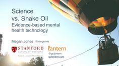 Megan Jones, Science vs Snake Oil: Evidence-based Mental Health Technology/Slideshare/Info