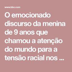 O emocionado discurso da menina de 9 anos que chamou a atenção do mundo para a tensão racial nos EUA - BBC Brasil